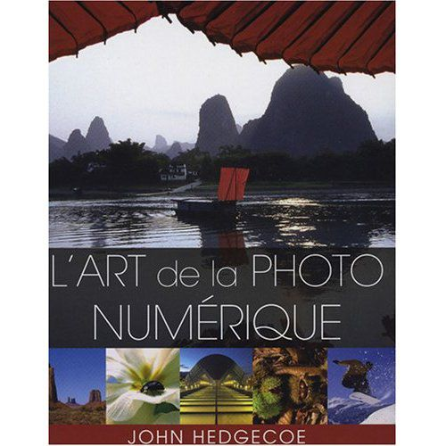 l'art de la photo numérique, par John Hedgecoe, éditions Pearson