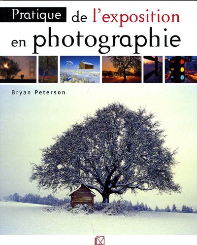 Pratique de l'exposition en photographie Bryan Peterson