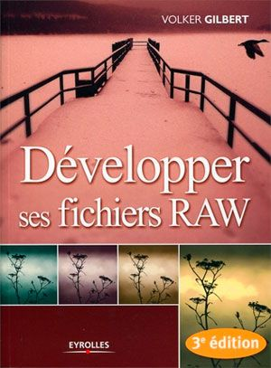Developper ses fichiers Raw par Volker Gilbert