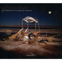 Les cabanes de nos grands parents par Nicolas Henry