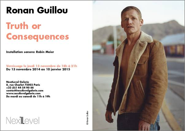 Ronan Guillou, Truth or Consequences, galerie Next Level, mois de la photo off, visuel vernissage