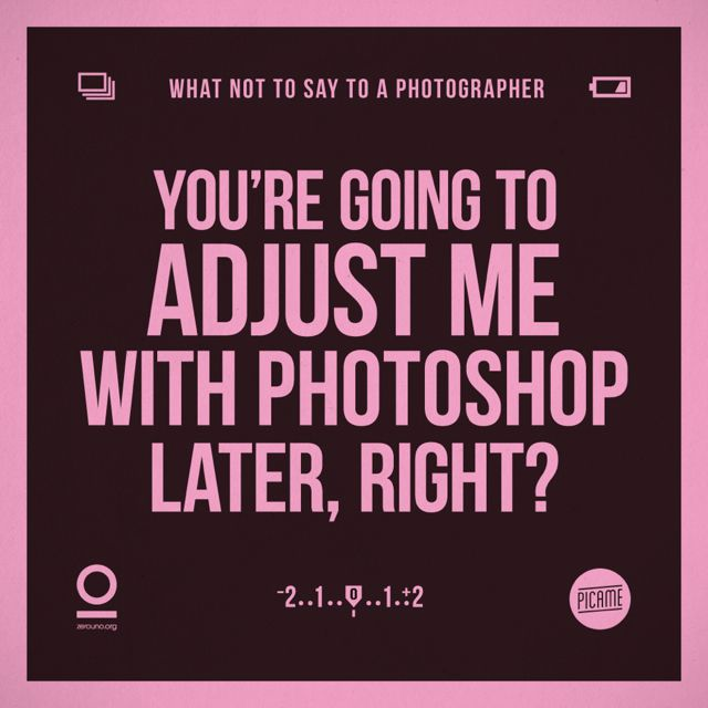Zerouno Design, 'What not to say to a photographer', Photoshop