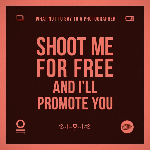 Zerouno Design, 'What not to say to a photographer', Shoot for free