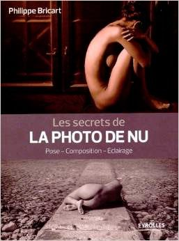 Les secrets de la photo de nu, Philippe Bricart, éditions Eyrolles